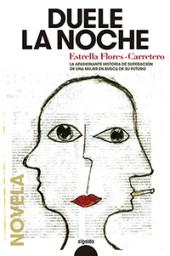 Duele la noche_Estrella Flores-Carretero